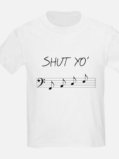 Shut yo' FACE T-Shirt