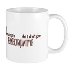 You are underestimating the shit I dont give Mug
