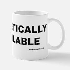 Empathetically Unavailable for light shirts Mug