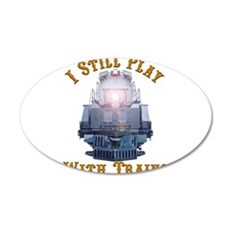 I Still Play with Trains Wall Sticker