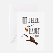I like manly things Greeting Card