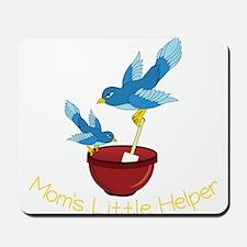 Moms Little Helper Mousepad