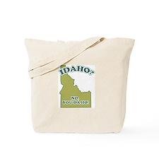 Idaho? No, YOU da ho Tote Bag