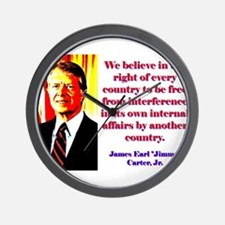 We Believe In The Right - Jimmy Carter Wall Clock