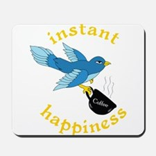Instant Happiness Mousepad