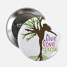 "Live Love Grow 2.25"" Button"