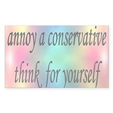 Annoy a Conservative - Think for yourself Decal