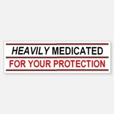 HEAVILY MEDICATED YOUR PROTECTION Sticker (Bumper)