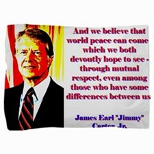And We Believe That World Peace - Jimmy Carter Pil