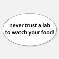 NEVER TRUST LAB TO WATCH YOUR FOODDecal