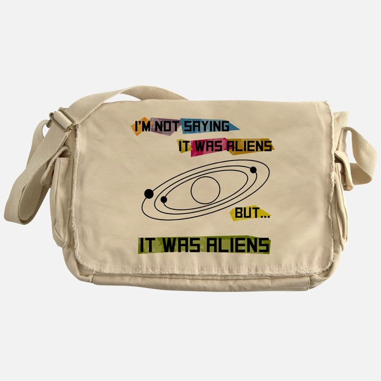 I'm not saying it was aliens but... Messenger Bag