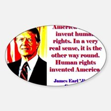 America Did Not Invent Human Rights - Jimmy Carter