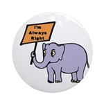 ALWAYS RIGHT Ornament (Round)