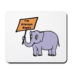 ALWAYS RIGHT Mousepad