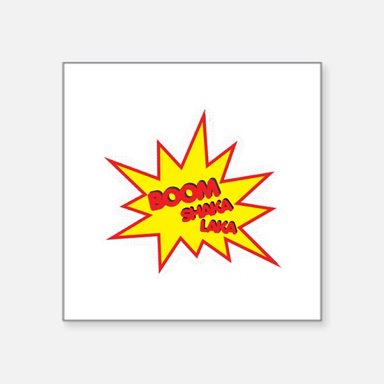 "Boom Shaka Laka Square Sticker 3"" x 3"""