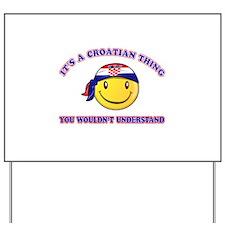 Croatian Smiley Designs Yard Sign