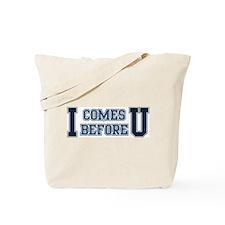 """""""I"""" comes before """"U"""" Tote Bag"""