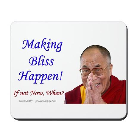 Dalai Lama -Making Bliss Happen!- Mousepad