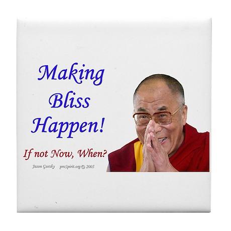 Dalai Lama - Making Bliss Happen! - Tile Coaster
