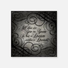 """Dream Within A Dream Square Sticker 3"""" x 3"""""""