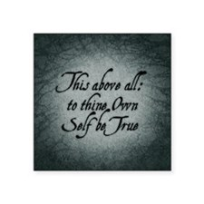 "To Thine Own Self Be True Square Sticker 3"" x 3"""