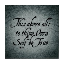 To Thine Own Self Be True Tile Coaster