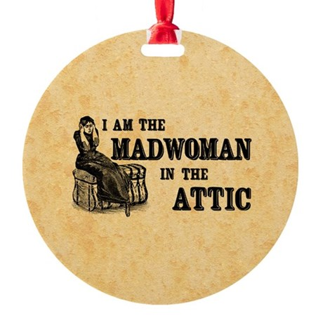 Madwoman In The Attic Round Ornament