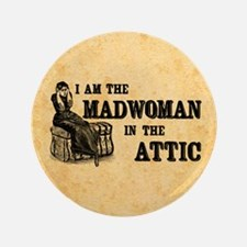 "Madwoman In The Attic 3.5"" Button"