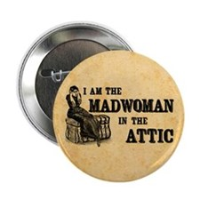 "Madwoman In The Attic 2.25"" Button"