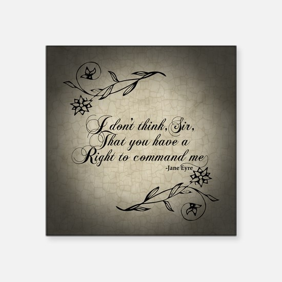 Jane Eyre No Right To Command Me Square Sticker 3""