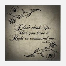 Jane Eyre No Right To Command Me Tile Coaster