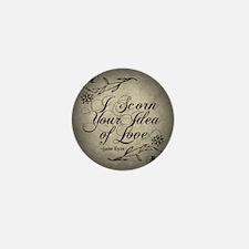 Jane Eyre Scorn Your Idea Of Love Mini Button