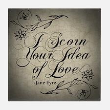 Jane Eyre Scorn Your Idea Of Love Tile Coaster