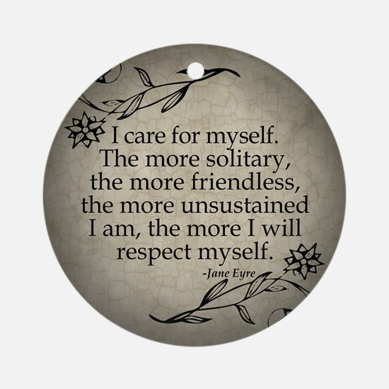 Jane Eyre Care For Myself Ornament (Round)