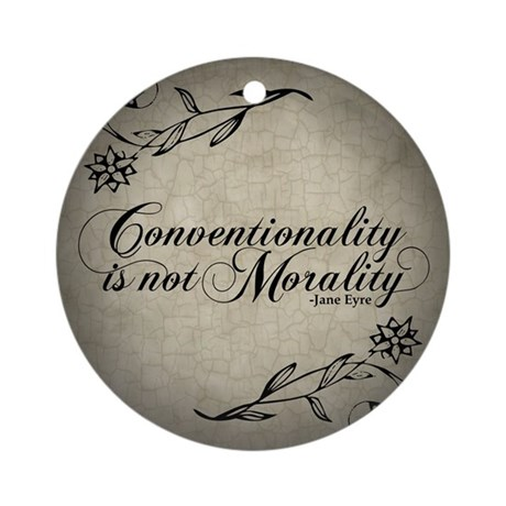 Conventionality Is Not Morality Ornament (Round)