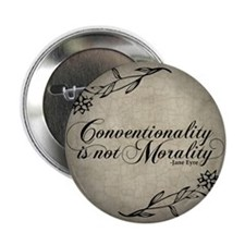 "Conventionality Is Not Morality 2.25"" Button"