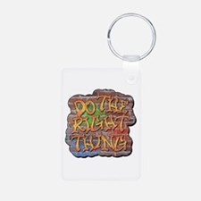 Do the Right Thing Keychains