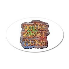 Do the Right Thing 35x21 Oval Wall Decal