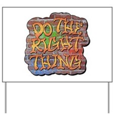 Do the Right Thing Yard Sign