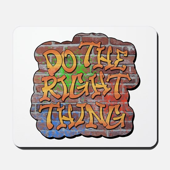 Do the Right Thing Mousepad