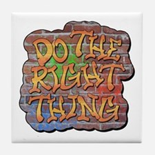 Do the Right Thing Tile Coaster