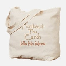 Protect The Eart Idle No More Tote Bag