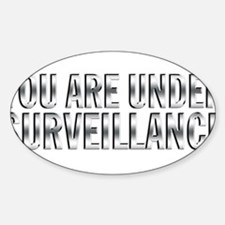 You Are Under Surveillance e11 Sticker (Oval)