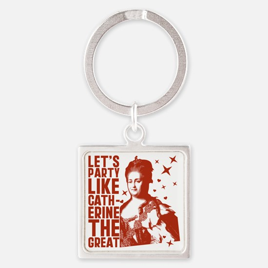 Party Like Catherine The Great Square Keychain