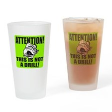 THIS IS NOT A DRILL Drinking Glass