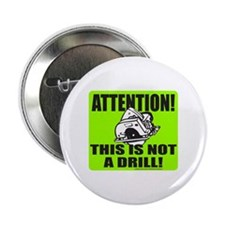 "THIS IS NOT A DRILL 2.25"" Button"