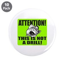 """THIS IS NOT A DRILL 3.5"""" Button (10 pack)"""