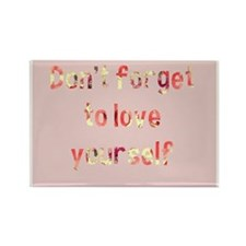 Love yourself Rectangle Magnet