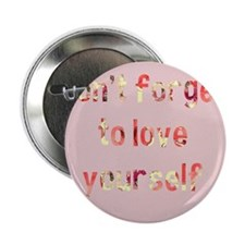 "Love yourself 2.25"" Button"