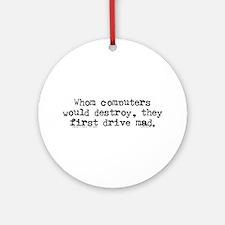 Drive Mad. Ornament (Round)